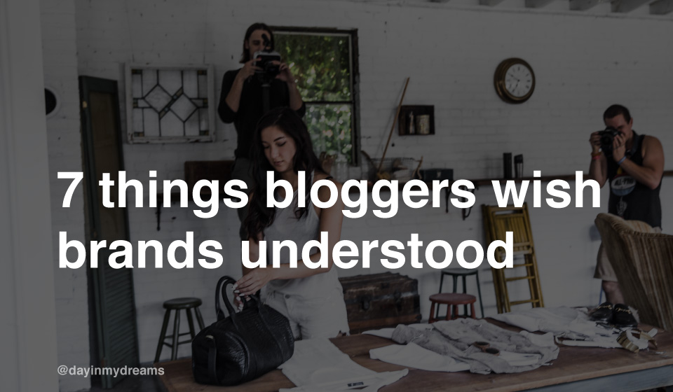 7 things fashion bloggers wish brands understood
